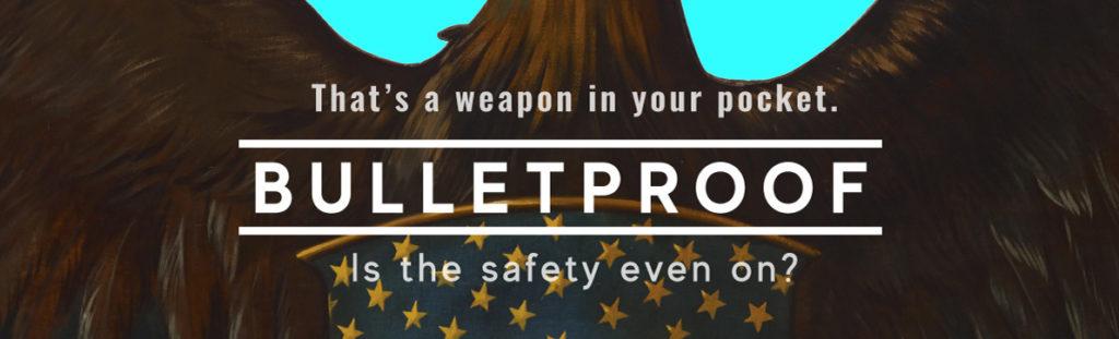 Bulletproof show banner